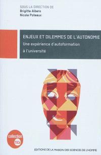 Enjeux et dilemmes de l'autonomie : une expérience d'autoformation à l'université : étude de cas