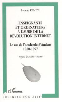 Enseignants et ordinateurs à l'aube de la révolution Internet : le cas de l'académie d'Amiens, 1980-1997
