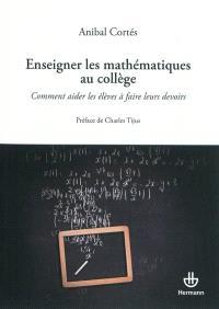 Enseigner les mathématiques au collège : comment aider les élèves à faire leurs devoirs