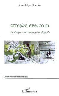 Etre@eleve.com : envisager une transmission durable
