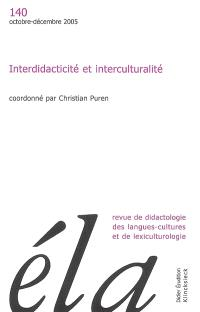Etudes de linguistique appliquée. n° 140, Interdidacticité et interculturalité