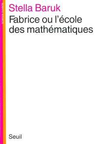 Fabrice ou l'Ecole des mathématiques