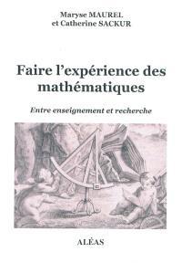 Faire l'expérience des mathématiques : entre enseignement et recherche