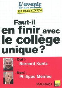 Faut-il en finir avec le collège unique ? : entretiens croisés de Bernard Kuntz et de Philippe Meirieu