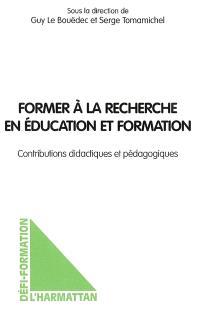 Former à la recherche en éducation et formation : contributions didactiques et pédagogiques