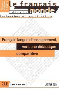 Français dans le monde, recherches et applications (Le), Français langue d'enseignement : vers une didactique comparative