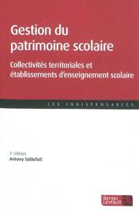 Gestion du patrimoine scolaire : collectivités territoriales et établissements d'enseignement scolaire