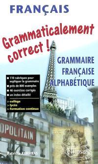 Grammaticalement correct ! : grammaire française alphabétique