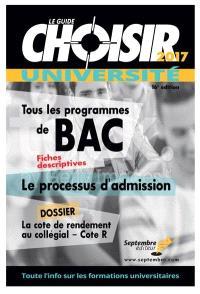 Le guide Choisir, université 2017  : tous les programmes de BAC