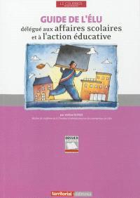Guide de l'élu délégué aux affaires sociales et à l'action éducative