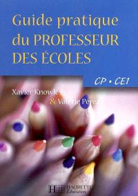 Guide pratique du professeur des écoles : CP, CE1