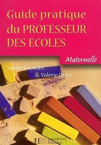 Guide pratique du professeur des écoles : maternelle