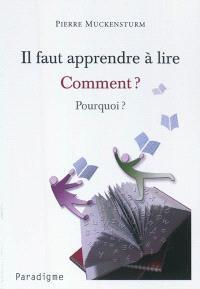 Il faut apprendre à lire : comment ? pourquoi ?