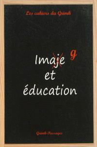 Image et éducation : actes du 7e congrès international du GRIMH, Lyon, 18-19-20 2010 : hommage à Julio Pérez Perucha