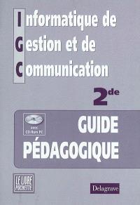 Informatique de gestion et de communication, 2de : guide pédagogique