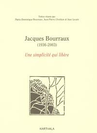 Jacques Bourraux (1936-2003) : une simplicité qui libère