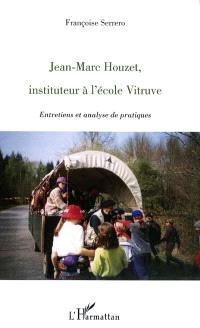 Jean-Marc Houzet, instituteur à l'école Vitruve : entretiens et analyse de pratiques