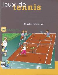Jeux de tennis : 24 jeux pour l'école élémentaire et le secondaire
