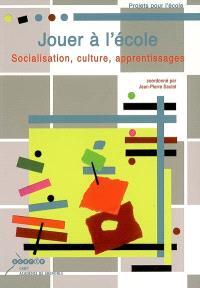 Jouer à l'école : socialisation, culture, apprentissages