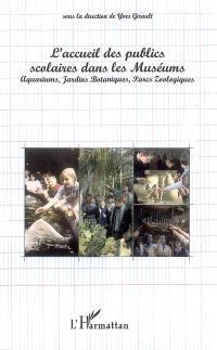 L'accueil des publics scolaires dans les muséums : aquariums, jardins botaniques, parcs zoologiques