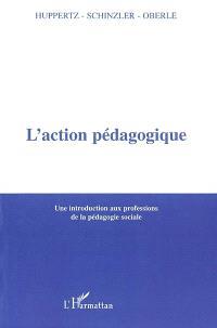 L'action pédagogique : une introduction aux professions de la pédagogie sociale