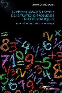 L'apprentissage à travers des situations-problèmes mathématiques  : bases théoriques et réalisation pratique