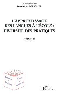 L'apprentissage des langues à l'école : diversité des pratiques. Volume 2