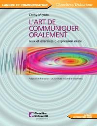 L'art de communiquer oralement  : jeux et exercices d'expression orale