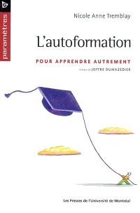 L'autoformation  : pour apprendre autrement
