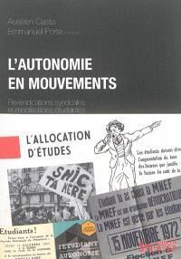 L'autonomie en mouvements : revendications syndicales et mobilisations étudiantes