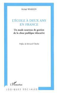 L'école à deux ans en France : un mode nouveau de gestion de la chose publique éducative