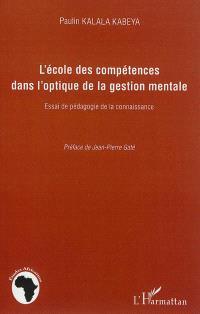L'école des compétences dans l'optique de la gestion mentale : essai de pédagogie de la connaissance