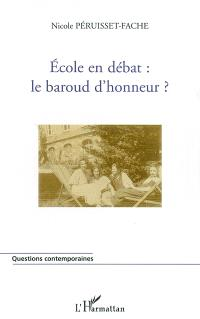 L'école en débat : le baroud d'honneur ?