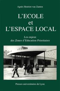 L'Ecole et l'espace local : les enjeux des zones d'éducation prioritaires