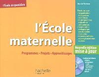 L'école maternelle : programmes, projets, apprentissages