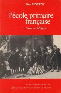 L'Ecole primaire française : étude sociologique