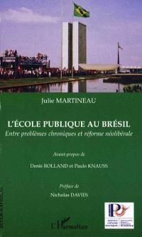 L'école publique au Brésil : entre problèmes chroniques et réforme néolibérale
