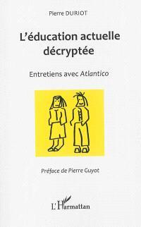 L'éducation actuelle décryptée : entretiens avec Atlantico
