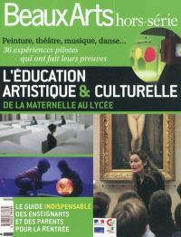 L'éducation artistique & culturelle, de la maternelle au lycée : 36 expériences pilotes qui ont fait leurs preuves : peinture, théâtre, musique, danse...