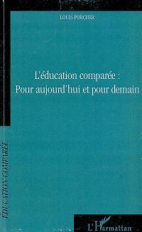 L'éducation comparée : pour aujourd'hui et pour demain