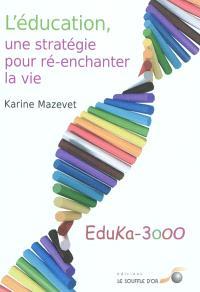 L'éducation, une stratégie humaine pour ré-enchanter la vie