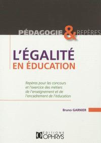 L'égalité en éducation : repères pour les concours et l'exercice des métiers de l'enseignement et de l'encadrement de l'éducation