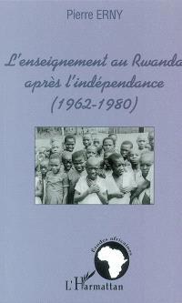 L'enseignement au Rwanda après l'indépendance : 1962-1980