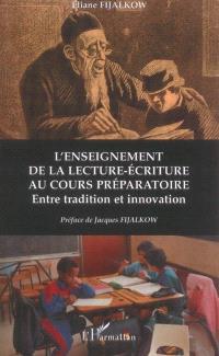 L'enseignement de la lecture-écriture au cours préparatoire : entre tradition et innovation