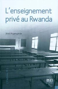 L'enseignement privé au Rwanda