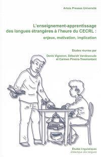 L'enseignement-apprentissage des langues étrangères à l'heure du CECRL : enjeux, motivation, implication