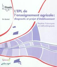 L'EPL de l'enseignement agricole : diagnostic et projet d'établissement : repères historiques et méthodologiques