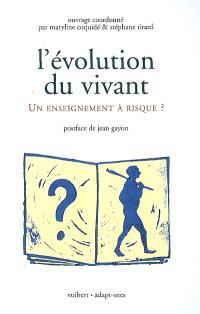 L'évolution du vivant : un enseignement à risques ?