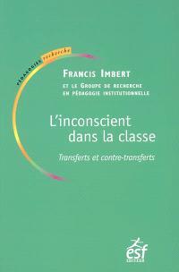 L'inconscient dans la classe : transferts et contre-transferts