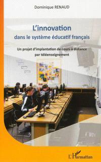 L'innovation dans le système éducatif français : un projet d'implantation de cours à distance par téléenseignement